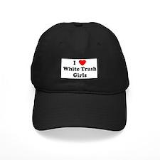 I Love White Trash Girls Baseball Hat