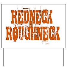 REDNECK ROUGHNECK 2 Yard Sign