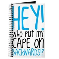 Hey! Who Put My Cape on Backwards? Journal