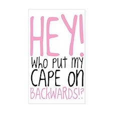 Hey! Who Put My Cape on Backwa Decal