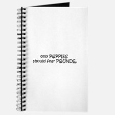 Only Puppies Should Fear Poun Journal