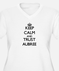 Keep Calm and trust Aubree Plus Size T-Shirt