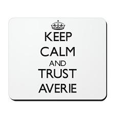 Keep Calm and trust Averie Mousepad