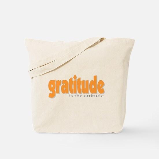 Gratitude is the Attitude Tote Bag