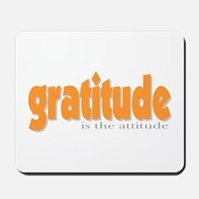 Gratitude is the Attitude Mousepad