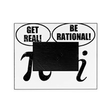 Get Real Be Rational Picture Frame