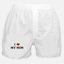 I Love MY MIM Boxer Shorts