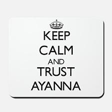 Keep Calm and trust Ayanna Mousepad
