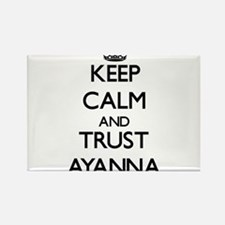 Keep Calm and trust Ayanna Magnets
