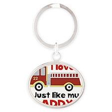 I love Firetrucks (just like Daddy) Oval Keychain