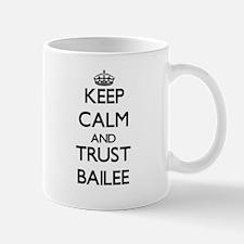 Keep Calm and trust Bailee Mugs