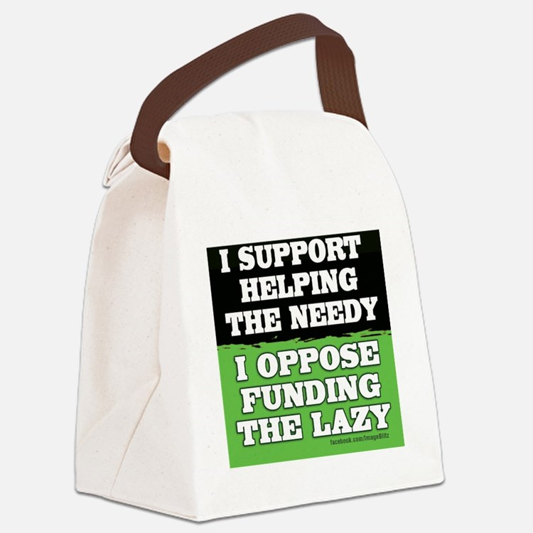 I support helping the needy/I opp Canvas Lunch Bag