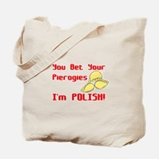 You Bet Your Pierogies I'm Polish Tote Bag