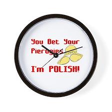 You Bet Your Pierogies I'm Polish Wall Clock