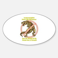 Archaeologists Don't Dig Dinosaurs, but... Decal