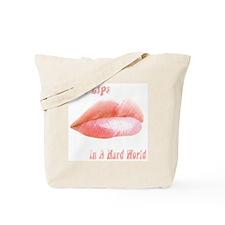 Soft Lips In a Hard World Tote Bag