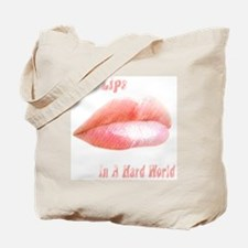 Soft Lips In a Hard World Tote Bag