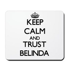 Keep Calm and trust Belinda Mousepad
