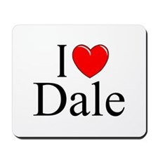 """I Love (Heart) Dale"" Mousepad"