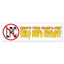 Life's Too Short for LPC's Bumper Sticker!