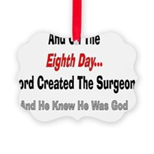 And on the eigth day SURGEON Ornament