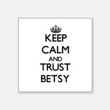 Keep Calm and trust Betsy Sticker