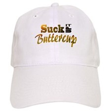 Suck it up buttercup Baseball Baseball Cap