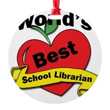 Worlds Best school Librarian Ornament