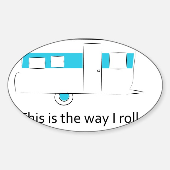 way I roll Sticker (Oval)