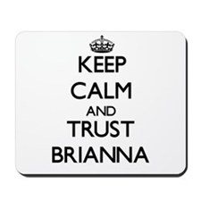 Keep Calm and trust Brianna Mousepad