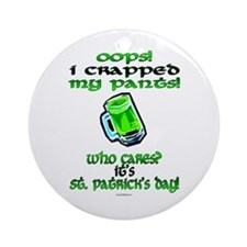 Oops! I Crapped My Pants! Ornament (Round)