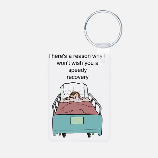 Funny get well recovery Keychains