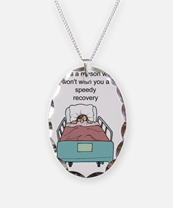 Funny get well recovery Necklace
