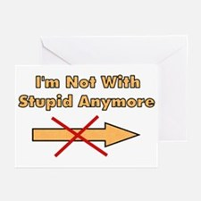 Not With Stupid Anymore Greeting Cards (Package of