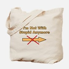 Not With Stupid Anymore Tote Bag