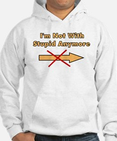 Not With Stupid Anymore Hoodie