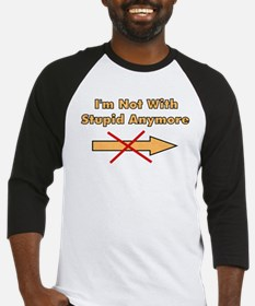 Not With Stupid Anymore Baseball Jersey