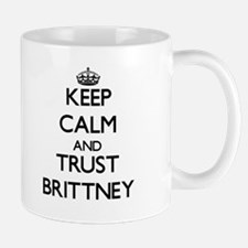 Keep Calm and trust Brittney Mugs