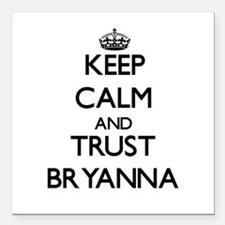 """Keep Calm and trust Bryanna Square Car Magnet 3"""" x"""