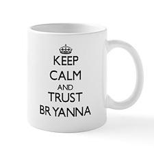 Keep Calm and trust Bryanna Mugs