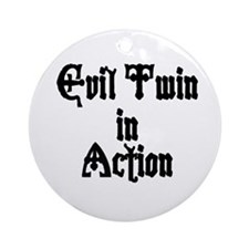TwinBaby Evil in Action Ornament (Round)