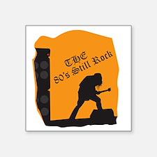 """80s Still Rock Square Sticker 3"""" x 3"""""""