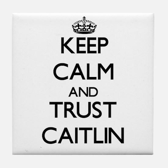 Keep Calm and trust Caitlin Tile Coaster