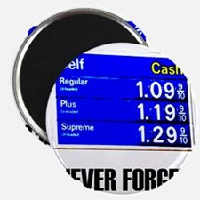 Never Forget Low Gas Prices Magnet