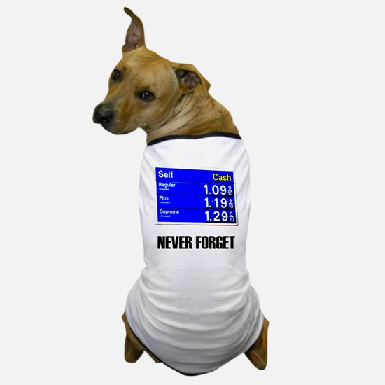 Never Forget Low Gas Prices Dog T-Shirt