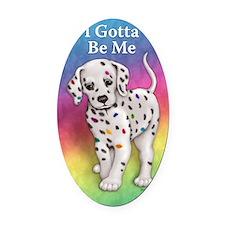I Gotta Be Me dalmatian Oval Car Magnet