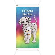 I Gotta Be Me dalmatian Banner