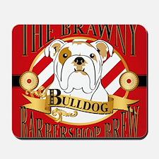Brawny Bulldog Barbershop Brew Mousepad