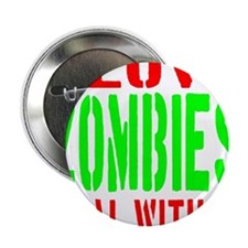 """I Love Zombies Deal With It 2.25"""" Button"""