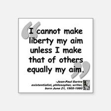 "Sartre Liberty Quote Square Sticker 3"" x 3"""